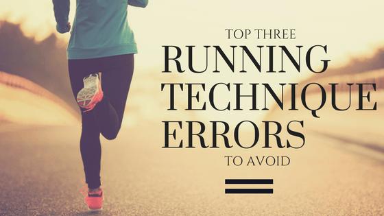 Top 3 Running Technique Errors to Avoid